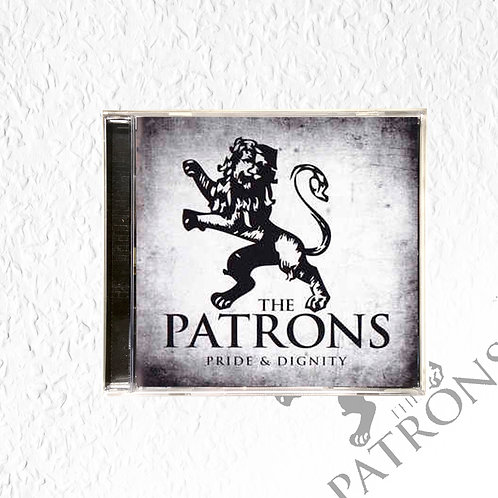 The Patrons - pride & dignity CD