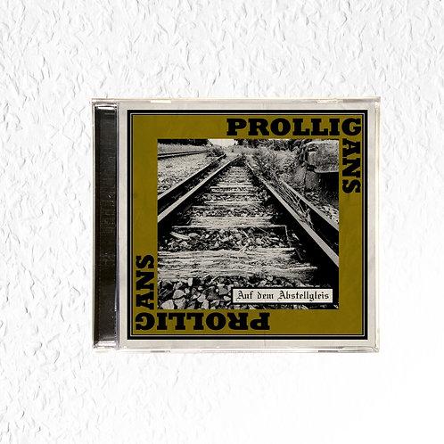 Prolligans - Auf dem Abstellgleis CD