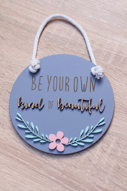 Wooden Plaque 150x150 be your own kind