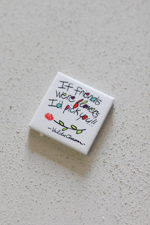 ceramic tile if friends were flowers
