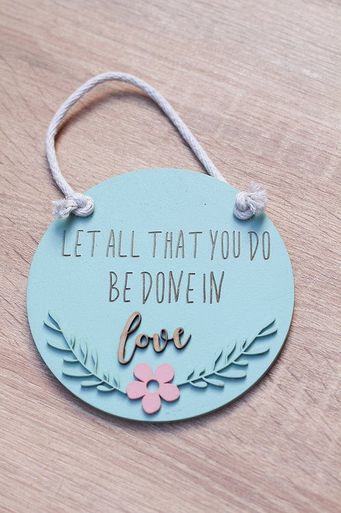 Wooden Plaque 150x150 let all that you