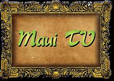Maui TV Button.png