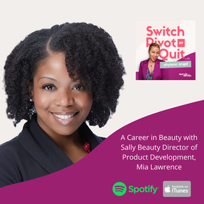 NEW Podcast -  A Career in Beauty with Sally Beauty Director of Product Development, Mia Lawrence