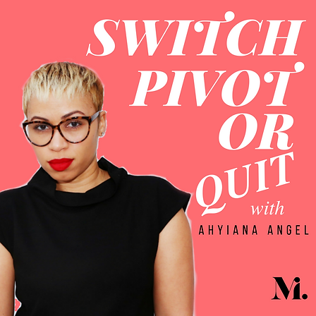 Switch, Pivot or Quit Podcast.png