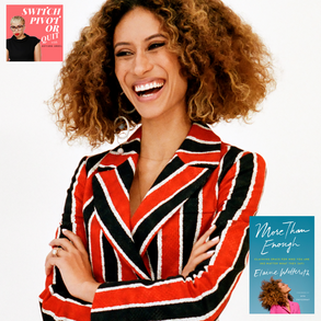 Podcast - More Than Enough with New York Times Bestselling Author Elaine Welteroth