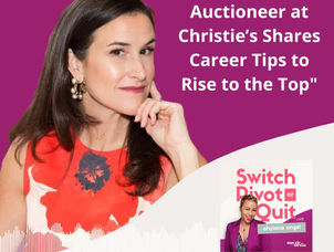 Cracking Corporate Series - Lead Auctioneer at Christie's Shares Her Career Tips to Rise to the Top