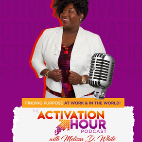 Activation Hour with Melissa D. White