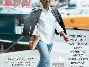 Podcast: Switch, Pivot or Quit Chat with Elayne Fluker