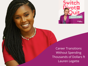 NEW Podcast -  Career Transitions Without Spending Thousands of Dollars ft Lauren Legette