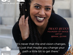 Podcast: Switch, Pivot or Quit Chat with Imani Quinn
