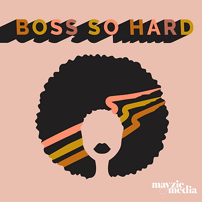 Boss So Hard Podcast Cover.png