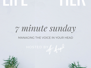 Podcast: 7 Minute Sunday...Managing the Voice In Your Head