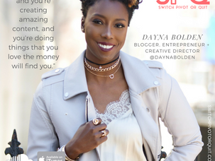 Podcast: Switch, Pivot or Quit Chat with Dayna Bolden
