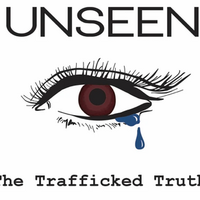 UNSEEN: The Trafficked Truth Podcast