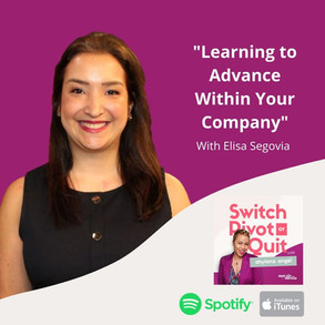 NEW Podcast - Learning to Advance Within Your Company with Elisa Segovia
