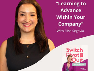 NEW Podcast - Learning to Advance Within Your Company with Elisa Segovi‪a‬