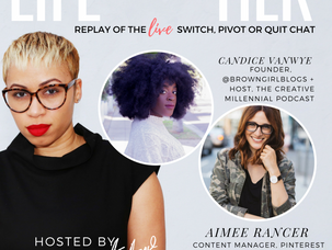 Live Podcast: Switch, Pivot or Quit Chat with Aimee Rancer and Candice VanWye