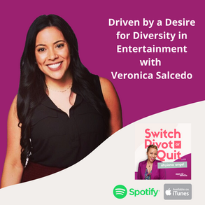 NEW Podcast -  Driven by a Desire for Diversity in Entertainment with Veronica Salcedo