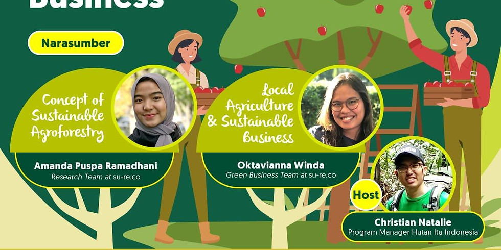 su-re.co x Hutan Itu Indonesia: Agroforestry and Agricultural Business