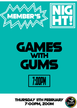 Members Night Games With GUMS