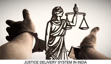 JUSTICE DELIVERY SYSTEM IN INDIA