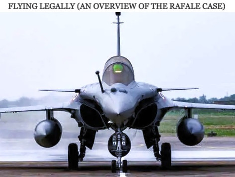 FLYING LEGALLY (AN OVERVIEW OF THE RAFALE CASE)
