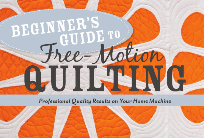 Beginner's Guide to Free-Motion Quilting - Natalia Bonner