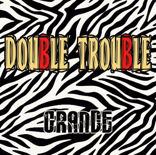 GRANDE「DOUBLE TROUBLE」