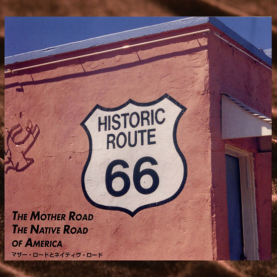 The Mother Road ― The Native Road of America