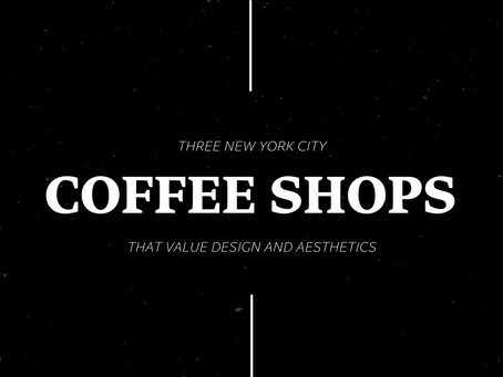 Three Coffee Shops In NYC That Value Design And Aesthetics