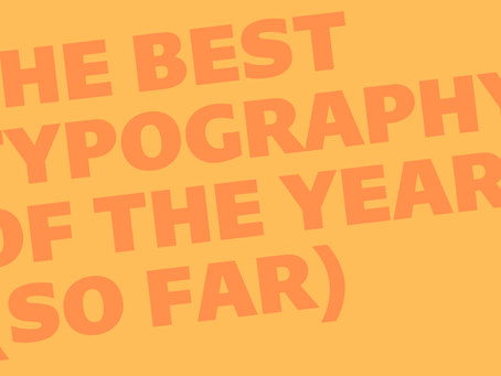 The Best Typography of 2021 (So Far)