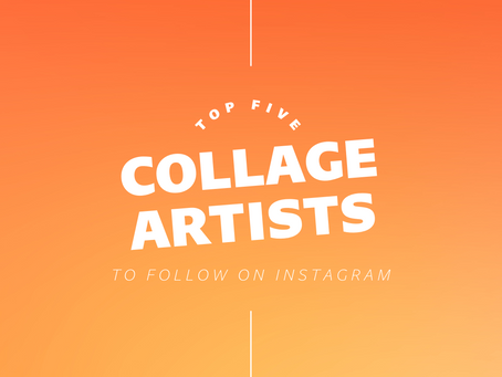 Top Five Collage Artists To Follow On Instagram
