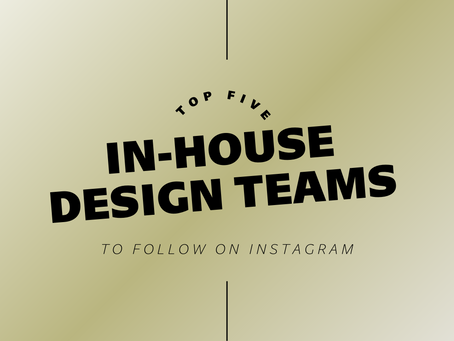 Top Five In-House Design Teams To Follow On Instagram