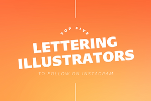Top Five Lettering Illustrators To Follow On Instagram