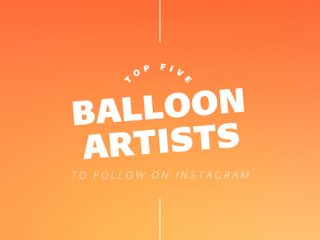 Top 5 Balloon Artists To Follow On Instagram