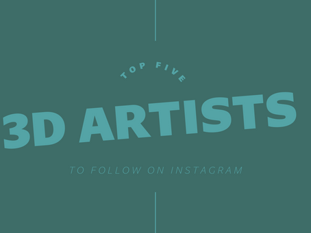 Top Five 3D Artists To Follow On Instagram