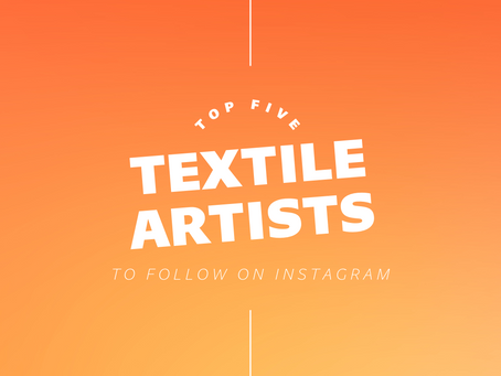 Five Textile Artists To Follow On Instagram