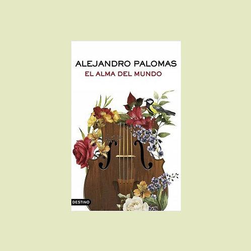 El alma del mundo - Alejandro Palomas