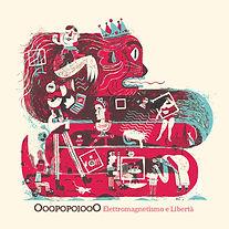 OoopopoiooO - Elettromagnetismo e Libert