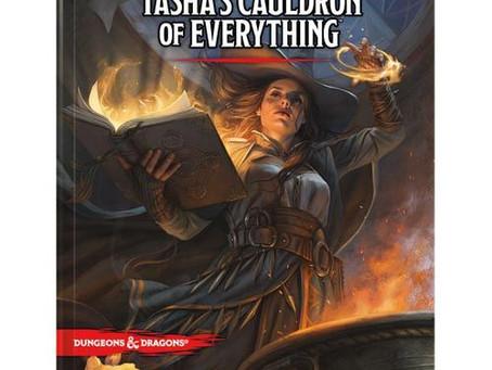 Tasha's Cauldron and Everything Else