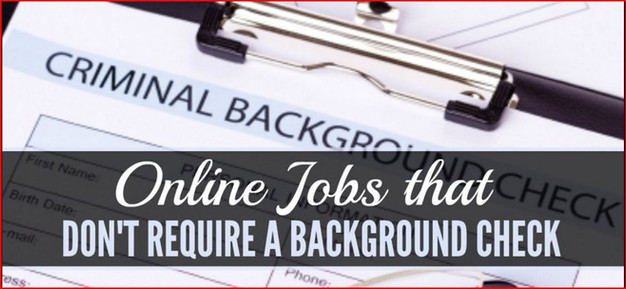 Work at Home Jobs for Felons or No Background Check Required