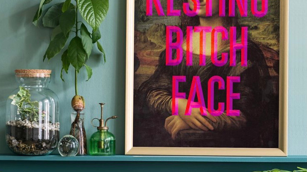 Resting Bitch Face Mona Lisa Print