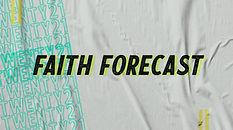 Faith forecast