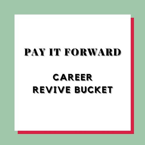 Career Revive Bucket-Pay it forward