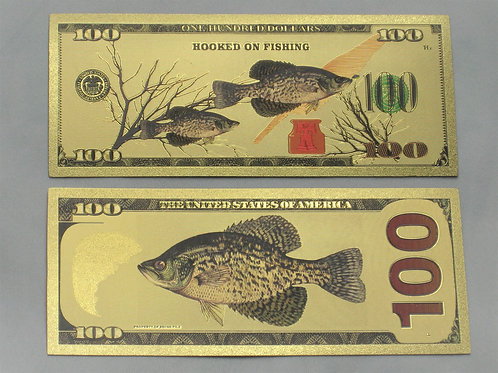 Gold Custom Crappie Banknote 100.00 Bill...Bulk 20pcs.