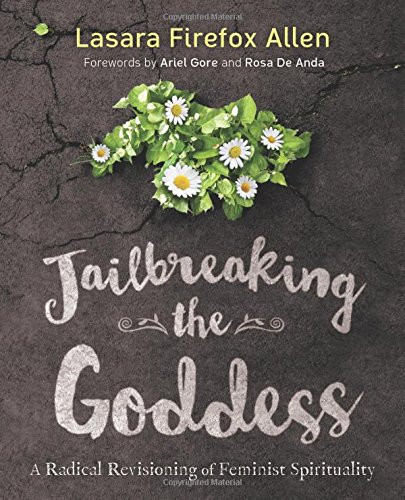 Jailbreaking the Goddess by Lasara Firefox Allen