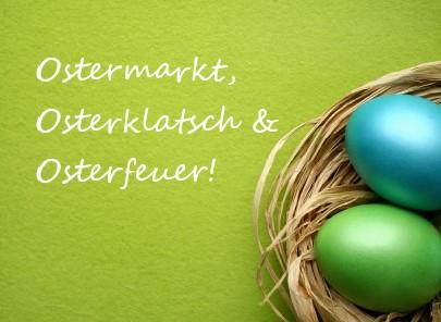 Ostermarkt & Osterklatsch & Osterfeuer!