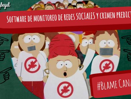 Software de Monitoreo de Redes Sociales y Crimen Predictivo #BlameCanada