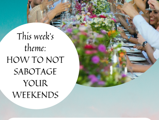 5 tips to not sabotage the weekends