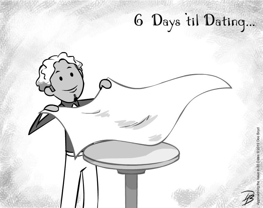 6 Days 'til Dating...